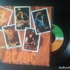 Discos de vinilo: AC/DC SINK THE PINK SINGLE SPAIN 1985 PEPETO TOP. Lote 214767593