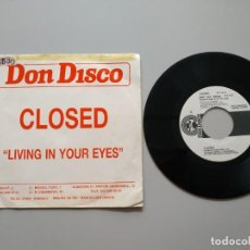 Disques de vinyle: 0820- CLOSED LIVING IN YOUR EYES PROMOCIONAL VIN 7 SINGLE POR G DIS VG. Lote 214848645
