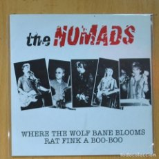 Discos de vinil: THE NOMADS - WHERE THE WOLF BANE BLOOMS / RAT FINK A BOO - BOO - SINGLE. Lote 214923427