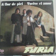 Discos de vinilo: FURIA - A FLOR DE PIEL / VUELVE EL AMOR (SINGLE 1972). Lote 215020400