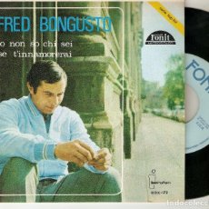 "Discos de vinilo: FRED BONGUSTO 7"" SPAIN 45 IO NON SO CHI SEI 1966 SINGLE VINILO POP ITALIANO MUY BUEN ESTADO MIRA !!!. Lote 215025180"