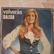 Discos de vinilo: DALIDA. VOLVERAS. SINGLE.. Lote 215050060
