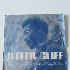 Discos de vinilo: JIMMY CLIFF GOODBYE YESTERDAY / LET'S SEIZE THE TIME ( 1971 ISLAND ESPAÑA ). Lote 215056911
