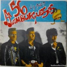 Discos de vinilo: 56 HAMBURGUESAS: ¿Y QUE?. Lote 215069453