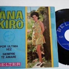 Dischi in vinile: SINGLE-ANA KIRO-POR ULTIMA VEZ-1967-SPAIN-EXCELENTE CONDICIONES-MUY RARO-. Lote 215101010