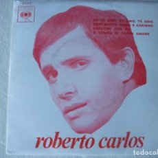 Discos de vinilo: EP DE ROBERTO CARLOS , EU TE AMO, TE AMO, TE AMO, TE AMO + 3 , EDICIÓN PORTUGUESA, BUEN ESTADO. Lote 215109291
