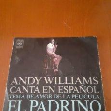 Discos de vinilo: DISCO SINGLE ANDY WILIAMS CANCION DE LA PELICULA EL PADRINO. Lote 215157942