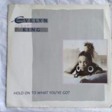 """Discos de vinilo: EVELYN """"CHAMPAGNE"""" KING - HOLD ON TO WHAT YOU'VE GOT (12"""") (EMI) (1988,UK). Lote 215181746"""