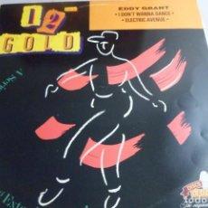 Discos de vinilo: MAXI SINGLE 12 GOLD. EDDY GRANT. I DON´T WANNA DANCE - ELECTRIC AVENUE. Lote 215265185