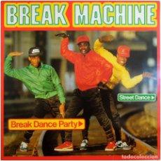 Discos de vinilo: BREAK MACHINE – BREAK DANCE PARTY - LP SPAIN 1984 - ARIOLA I-206.144. Lote 215278055