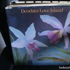 Discos de vinilo: DEODATO* ?– LOVE ISLAND. Lote 215287168