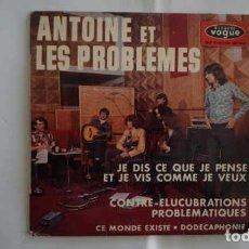 Discos de vinilo: ANTOINE ET LES PROBLEMES JES DIS CE QUE JE PENSE ET JE VIS COMME JE VEUX, DISQUES VOGUE EPL 8445. Lote 215406850