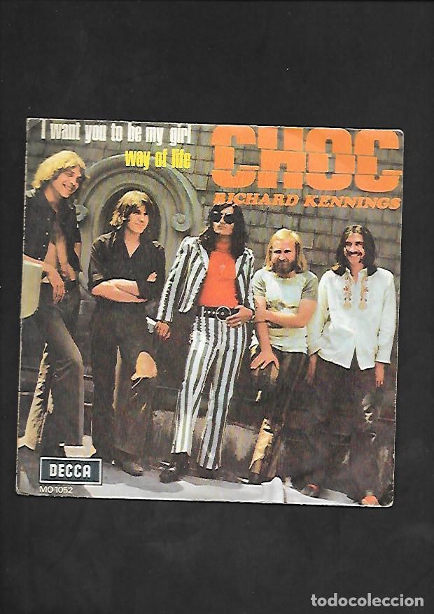 CHOC QUIERO QUE SEA MI CHICA, DECCA MO1052 (Música - Discos - Singles Vinilo - Pop - Rock - Internacional de los 70)