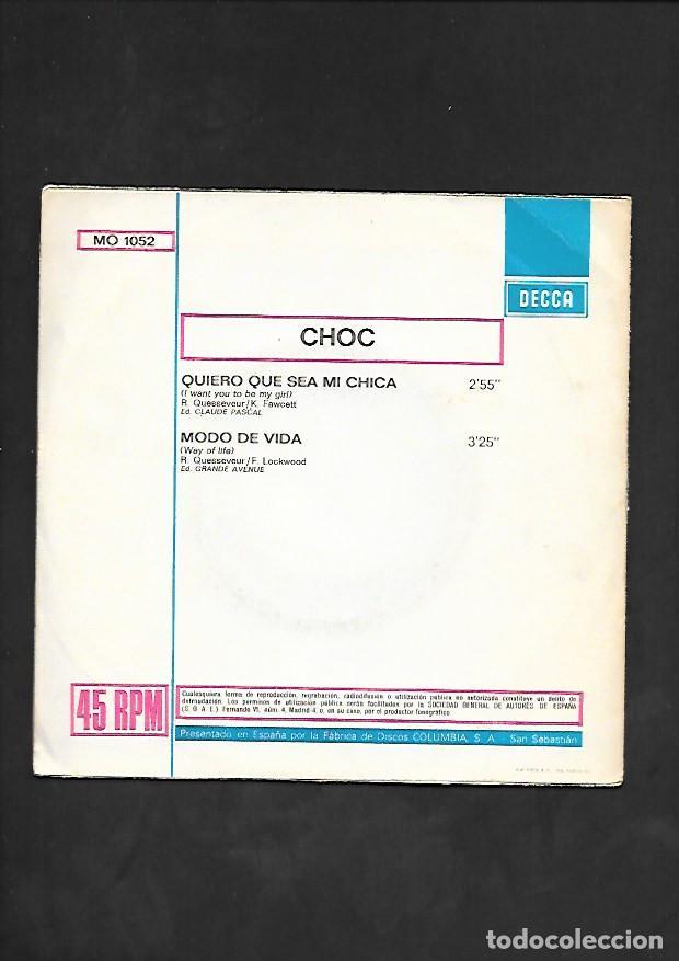 Discos de vinilo: CHOC QUIERO QUE SEA MI CHICA, DECCA MO1052 - Foto 2 - 215539628