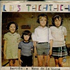 Discos de vinil: LOS TACATACA / BARTOLO / NANA DE LA QUENA (SINGLE 1972). Lote 215562720