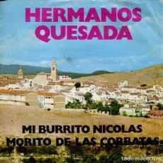 Discos de vinilo: HERMANOS QUESADA / MU BURRITO NICOLAS / MORITO DE LAS CORBATAS (SINGLE1973). Lote 288872103