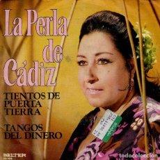 Dischi in vinile: LA PERLA DE CADIZ / TIENTOS DE PUERTA TIERRA / TANGOS DEL DINERO (SINGLE 1974). Lote 215563701