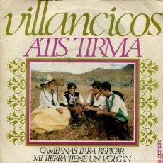 Discos de vinil: NAVIDAD - ATIS TIRMA (VILLANCICOS) CAMPANAS PARA REPICAR / MI TIERRA TIENE UN VOLCAN (SINGLE 1971). Lote 215564623