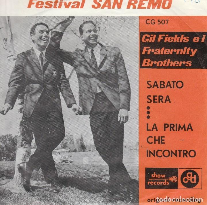 45 GIRI FESTIVAL SANREMO GIL FIELDS E I FRATHERNITY BROTHERS SABATO SERA /LA PRIMA CHE INCONTRO BELG (Música - Discos de Vinilo - Maxi Singles - Otros Festivales de la Canción)