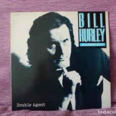 Discos de vinilo: BILL HURLEY (WITH JOHNNY GUITAR) - DOUBLE AGENT (LP). Lote 215605497