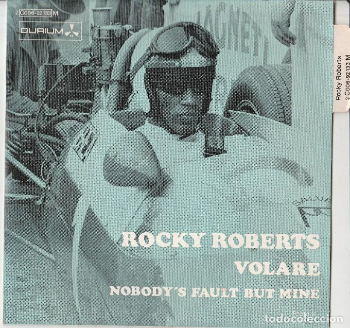 45 GIRI ROCKY ROBERTS VOLARE /NOBODY'S FAULT BUT MINE LABEL DURIUM ROSSA AVE LANGUETTE (Música - Discos de Vinilo - Maxi Singles - Otros Festivales de la Canción)