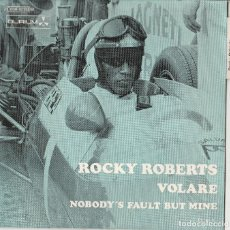 Discos de vinilo: 45 GIRI ROCKY ROBERTS VOLARE /NOBODY'S FAULT BUT MINE LABEL DURIUM ROSSA AVE LANGUETTE. Lote 215633910