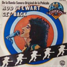 Discos de vinilo: ROD STEWART, GET BACK. BANDA SONORA DE LA PELÍCULA ALL THIS AND WORLD WAR II. SINGLE ESPAÑA. Lote 215732962