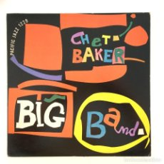 Discos de vinilo: CHET BAKER BIG BAND – CHET BAKER BIG BAND JAPAN 1979 PACIFIC JAZZ. Lote 215748367