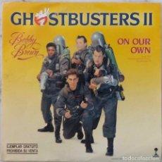 Discos de vinilo: GHOSTBUSTERS II, BOBBY BROWN. ON OUR OWN. BANDA SONORA. SINGLE ESPAÑA PROMOCIONAL. Lote 215783511