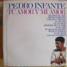 Disques de vinyle: LP - PEDRO INFANTE - TU AMOR Y MI AMORSPAIN, DISCOS PEERLESS 1965). Lote 215822157
