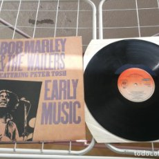 Discos de vinilo: BOB MARLEY & THE WAILERS FEATURING PETER TOSH ( EARLY MUSIC ) ENGLAND-1977 LP33. Lote 215948802