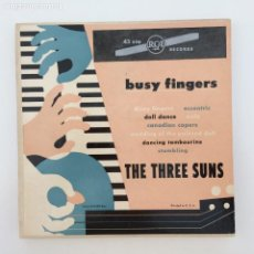 Discos de vinilo: THE THREE SUNS – BUSY FINGERS 2 EPS USA 1952 RCA VICTOR. Lote 215950012
