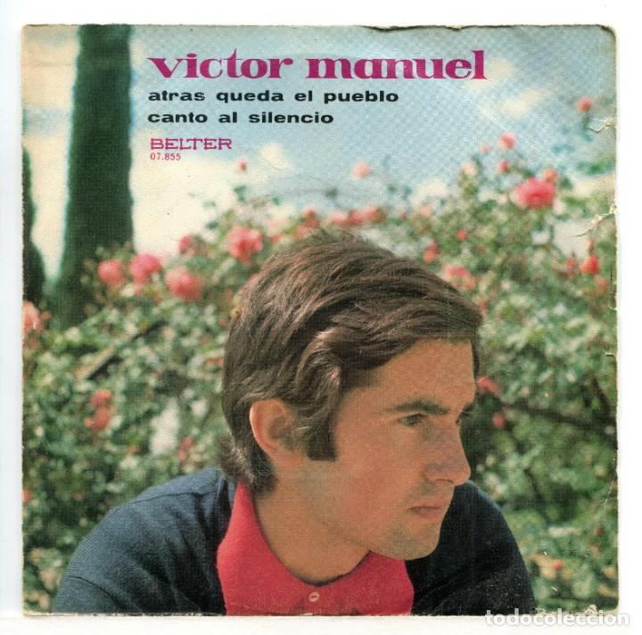 VICTOR MANUEL, ATRÁS QUEDA EL PUEBLO. SINGLE. (Música - Discos - Singles Vinilo - Solistas Españoles de los 70 a la actualidad)
