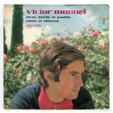 Discos de vinilo: VICTOR MANUEL, ATRÁS QUEDA EL PUEBLO. SINGLE.. Lote 215966703