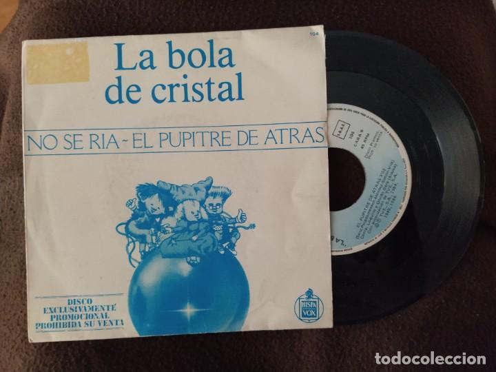 ALASKA SG LA BOLA DE CRISTAL NO SE RIA + LOQUILLO Y OLVIDO EL PUPITRE DE ATRAS(SINGLE PROMOCIONAL) (Música - Discos - Singles Vinilo - Grupos Españoles de los 70 y 80)