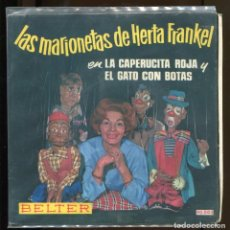 Discos de vinil: MARIONETAS DE HERTA FRANKEL CON EL CUENTO . BELTER. CAPERUCITA ROJA. GATO CON BOTAS.. Lote 216354102