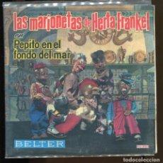 Discos de vinil: MARIONETAS DE HERTA FRANKEL CON CUENTO. BELTER. PEPITO EN EL FONDO DEL MAR.. Lote 216354375