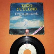 Discos de vinilo: TOTO CUTUGNO. DONNA DONNA MIA. SINGLE ZAFIRO S A 1979. Lote 216359166