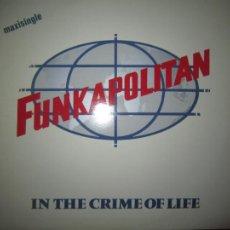 Discos de vinilo: FUNKAPOLITAN - IN THE CRIME OF LIFE MAXI 45 R.P.M. ORIGINAL ESPAÑOL LONDON RECORDS 1982 - MUY NUEVO. Lote 216370758