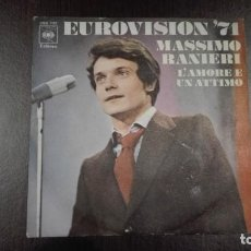 Discos de vinilo: MASSIMO RANIERI SINGLE EUROVISIÓN 1971 L'AMORE E UN ATTIMO CBS 1971. Lote 216428745