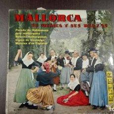 Discos de vinilo: MALLORCA SU MÚSICA Y SUS DANZAS EP PARADO DE VALLDEMOSA + 3 BELTER 1960. Lote 216429607