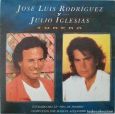 Discos de vinilo: TORERO. JULIO IGLESIAS Y JOSÉ LUIS RODRÍGUEZ. Lote 216492478