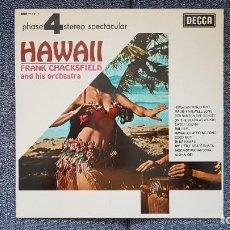 Discos de vinilo: FRANK CHACKSFIELD AND HIS ORCHESTRA - HAWAII. EDITADO POR DECCA. AÑO 1.967. SONIDO 4 FASES-ESTÉREO.. Lote 216494463