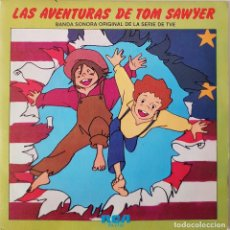 Discos de vinilo: LAS AVENTURAS DE TOM SAWYER. BANDA SONORA DE LA SERIE DE TVE. 1980. Lote 216495263