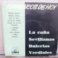 Disques de vinyle: FLAMENCOS DE HOY - LA CAÑA, SEVILLANAS, BULERÍAS, ... - EP. LA VOZ DE SU AMO 1962 (DISCO ROJO). Lote 216521797
