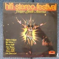 Discos de vinilo: HIFI-STEREO-FESTIVAL. HAPPY SOUTH AMERICA. JAMES LAST, ROBERTO DELGADO, KAI WARNER, ETC. AÑO 1.970. Lote 216578877