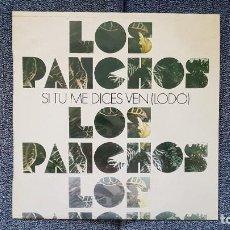 Discos de vinilo: LOS PANCHOS - SI TU ME DICES VEN (LODO) EDITADO POR CBS. AÑO 1.977. Lote 216579878