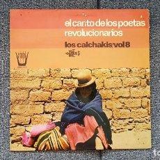 Discos de vinilo: LOS CALCHAKIS/VOL.8 - EL CANTO DE LOS POETAS REVOLUCIONARIOS. EDITADO POR HISPAVOX. AÑO 1.975. Lote 216581076
