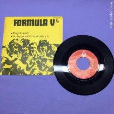 Discos de vinilo: SINGLE -- FORMULA V -- TENGO TU AMOR-- LA PLAYA, EL SOL, EL MAR, EL CIELO Y TÚ --VG. Lote 216599128