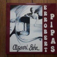 Discos de vinilo: ERROBERT PIPAS - AIZEARI BEHA. Lote 216677438